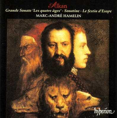 Alkan: Grande sonate 'Les quatre ages', Sonatine, Le festin d'Esope (APE)