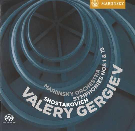 Gergiev: Shostakovich - Symphonies Nos. 1, 15 (SACD, FLAC)