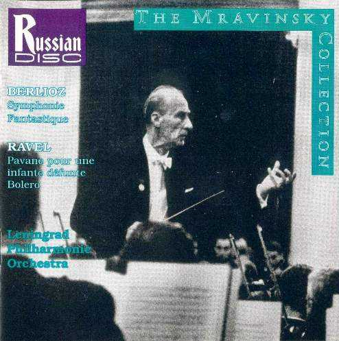 Mravinsky: Berlioz - Symphonie Fantastique, Ravel - Pavane, Bolero (APE)