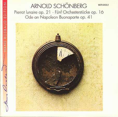 Arnold Schoenberg: Pierrot lunaire, op. 21, Fünf Orchesterstücke op. 16, Ode an Napoleon Buonaparte, op. 41 (FLAC)