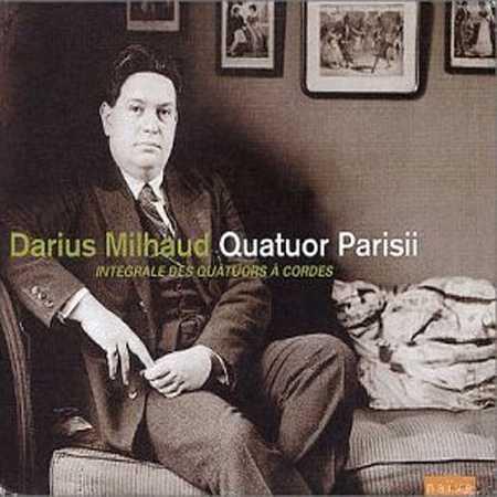 Darius Milhaud: The Complete String Quartets - Quatuor Parisii (5 CD box set, FLAC)