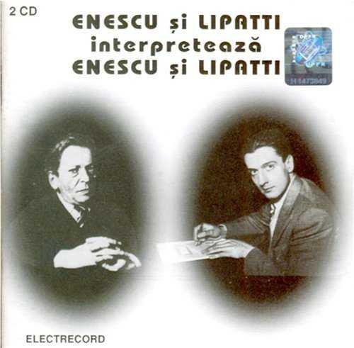 Enescu and Lipatti interpret Enescu and Lipatti (2 CD, APE)