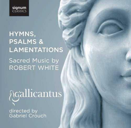 Robert White: Hymns, Psalms & Lamentations (FLAC)