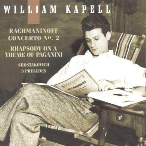 William Kapell: Rachmaninov - Piano Concerto no.2, Rhapsody on a Theme of Paganini, Shostakovich - 3 Preludes (FLAC)