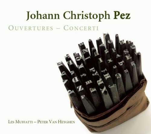 Johann Christoph Pez - Ouvertures & Concerti (FLAC)