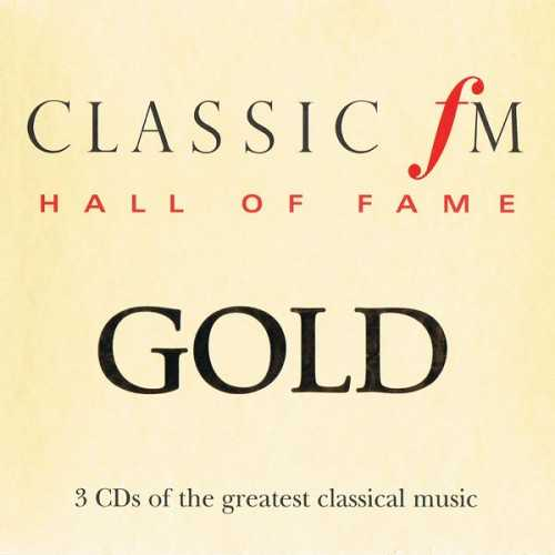 Classic FM: Hall of Fame - Gold (3 CD, FLAC)