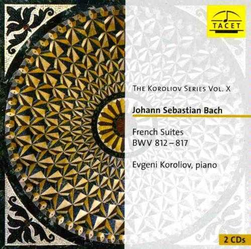 Koroliov Series vol. X: Bach - French Suites BWV 812 - 817 (2 CD, FLAC)