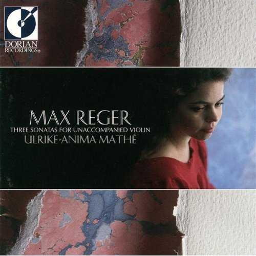 Mathe: Reger - Three Sonatas For Unaccompanied Violin (2 CD, APE)