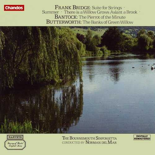 Bridge - Suite for strings, Summer, There is a Willow Grows Aslant a Brook, Bantock - The Pierrot of the Minute, Butterworth - The Banks of Green Willow (FLAC)