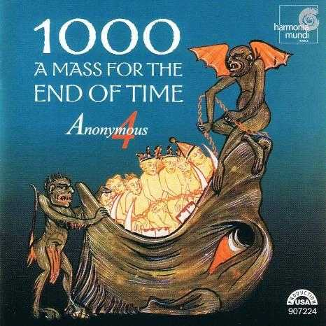 Anonymous 4: 1000 - A Mass for the End of Time (APE)