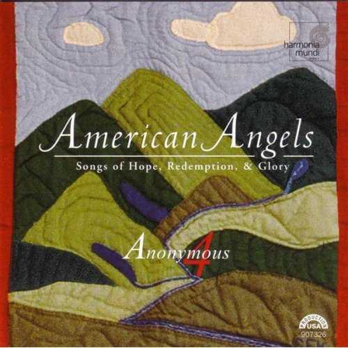 Anonymous 4: American Angels - Songs of Hope, Redemption & Glory (FLAC)