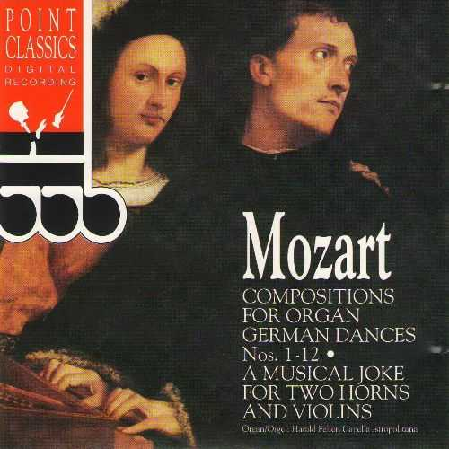 Feller, Capella Istropolitana: Mozart - Compositions for Organ, German Dances 1-12, A Musical Joke for Two Horns and Violins (APE)