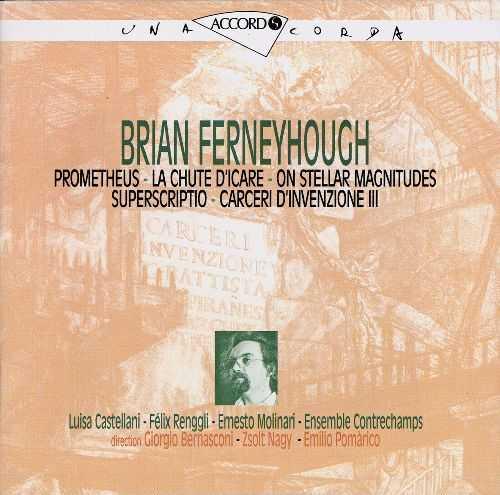 Ferneyhough - Prometheus, La chute d'Icare, On Stellar Magnitudes, Superscriptio, Carceri d'Invenzione III (FLAC)