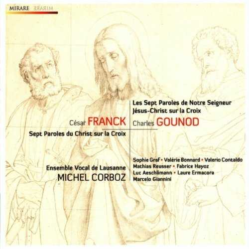 Gounod - Les Sept Paroles de Notre Segneur Jesus-Christ sur la Croix, Franck - Sept Paroles du Christ sur la Croix (FLAC)