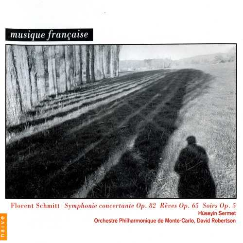 Florent Schmitt: Symphonie Concertante op.82, Rêves op.65, Soirs op.5 (FLAC)