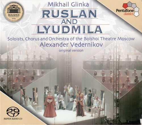 Vedernikov: Glinka - Ruslan and Lyudmila (SACD-DSD, DFF)