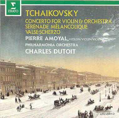 Dutoit, Amoyal: Tchaikovsky - Concerto for Voilin and Orchestra, Serenade Melancolique, Valse-Scherzo (APE)