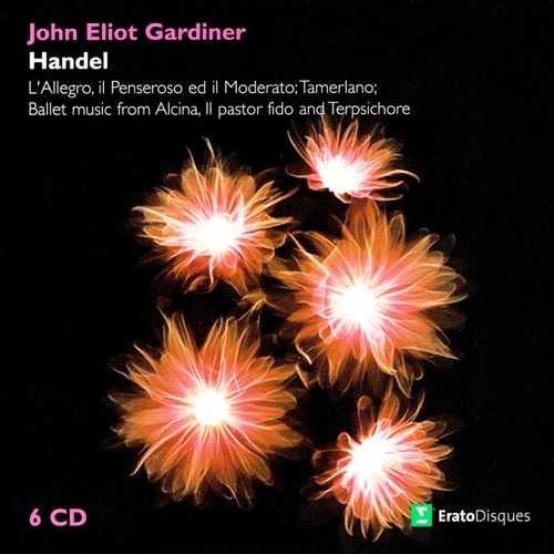 Gardiner: Handel - L'Allegro, Il Penseroso ed il Moderato, Tamerlano, Ballet Music From Alcina, Il Pastor Fido, Terpischore (6 CD box set, FLAC)