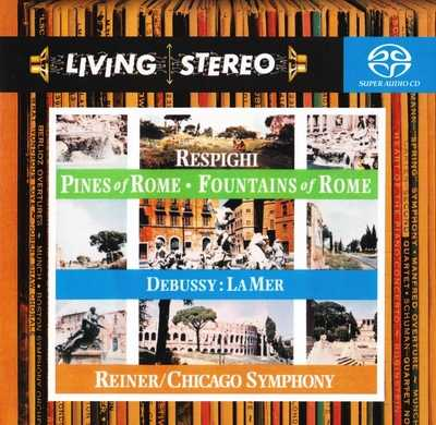 RCA Living Stereo. Reiner: Respighi - Pines of Rome, Fountains of Rome, Debussy - La mer (FLAC)