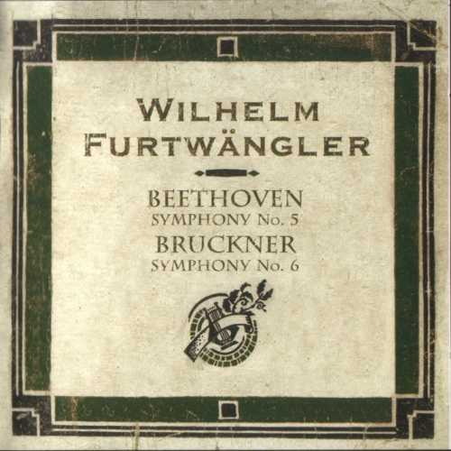 Furtwangler: Beethoven - Symphony no.5, Bruckner - Symphony no.6 (FLAC)