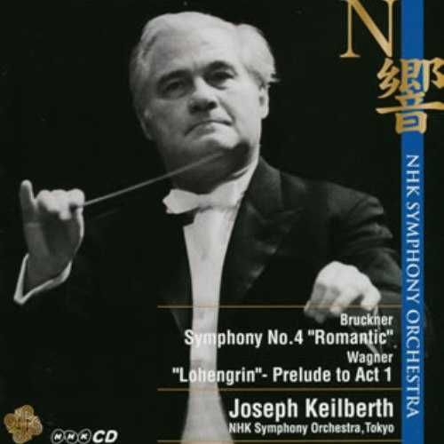 Keilberth: Bruckner - Symphony no.4; Wagner - Lohengrin, Prelude to Act 1 (APE)