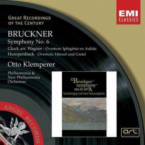 Klemperer: Bruckner - Symphony no.6, Gluck, Humperdinck - Overtures (FLAC)