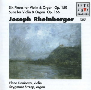 Denisova, Strzep: Rheinberger - Six Pieces for Violin and Organ op.150, Suite for Violin and Organ op.166 (APE)
