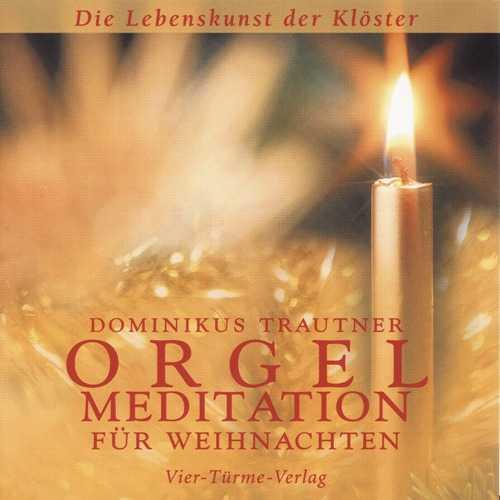 Dominikus Trautner - Orgelmeditation fur Weihnachten (FLAC)
