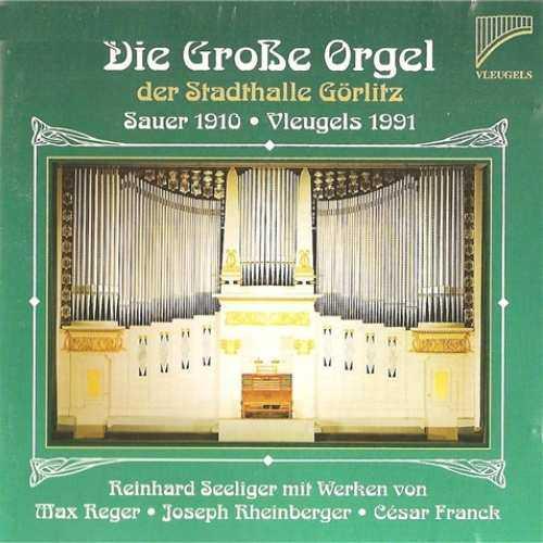 Seeliger: Reger, Reinberger, Franck - Die Grosse Orgel (APE)