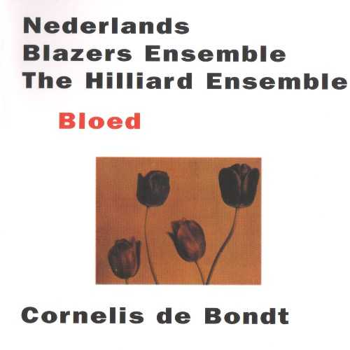 The Hilliard Ensemble, Nederlands Blazers Ensemble: Bondt - Bloed (APE)