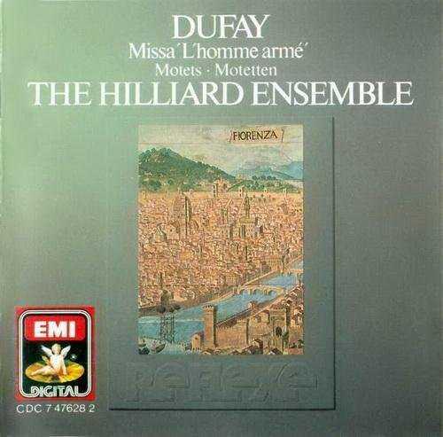 The Hilliard Ensemble: Dufay - Missa L'homme Arme, Motets (APE)