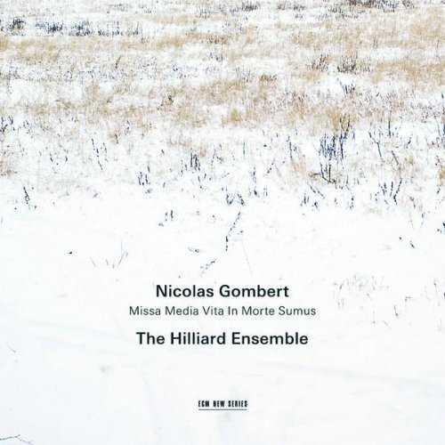 The Hilliard Ensemble: Gombert - Missa Media Vita in Morte Sumus (APE)