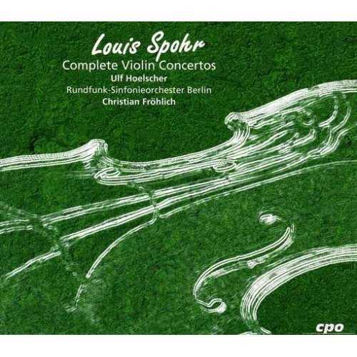 Frohlich. Hoelscher: Spohr - Complete Violin Concertos (6 CD box set, APE)