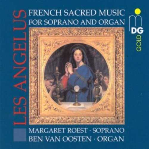 Les Angélus: French Sacred Music for Soprano and Organ (FLAC)
