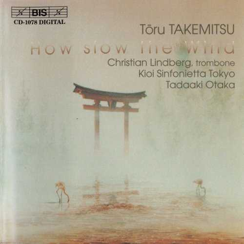 Otaka: Takemitsu - How Slow the Wind (FLAC)