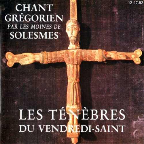 Gregorian Chant - Les Tenebres du Vendredi-Saint (APE)