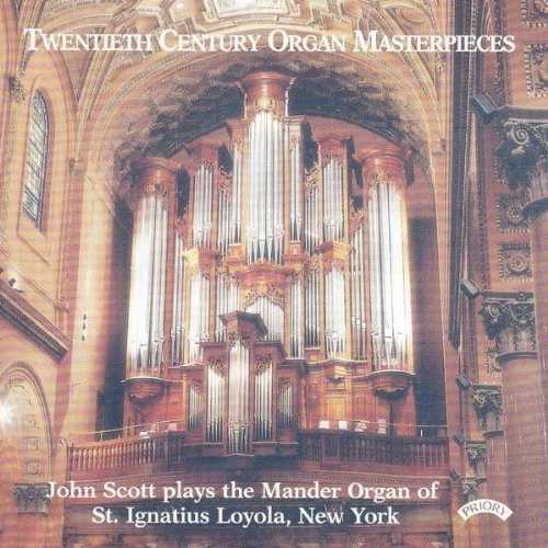 Twentieth Century Organ Masterpieces - The Mander Organ of St. Ignatius Loyola, New York (FLAC)