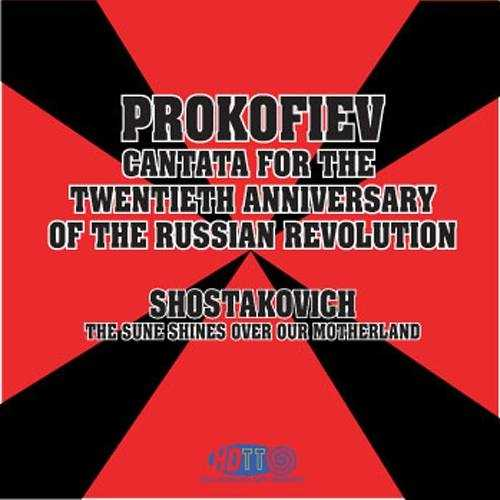 Prokofiev - Cantata for the 20th Anniversary of the October Revolution, Shostakovich - The Sun Shines over our Motherland (24/192 FLAC)