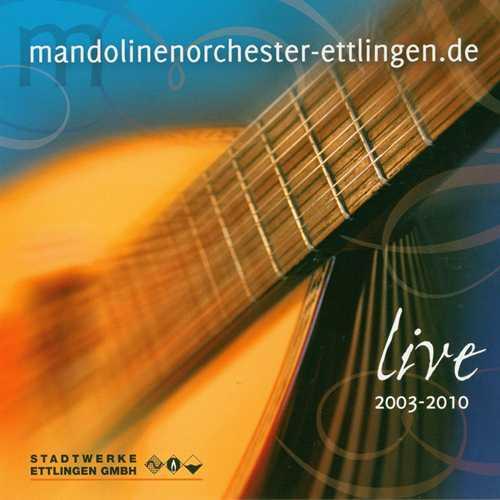 Mandolinenorchester Ettlingen Live 2003-2010 (APE)