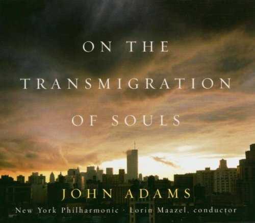 Maazel: Adams - On the Transmigration of Souls (APE)