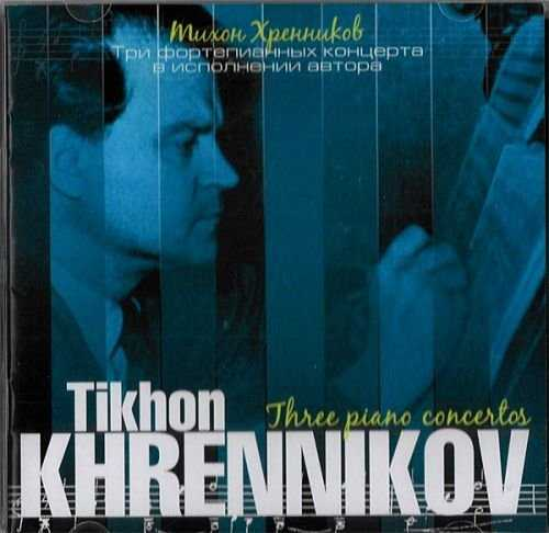 Tikhon Khrennikov - Three Piano Concertos (FLAC)