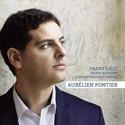 Aurelien Pontier: Liszt - Transcriptions & Paraphrases d'Operas (24/44 FLAC)