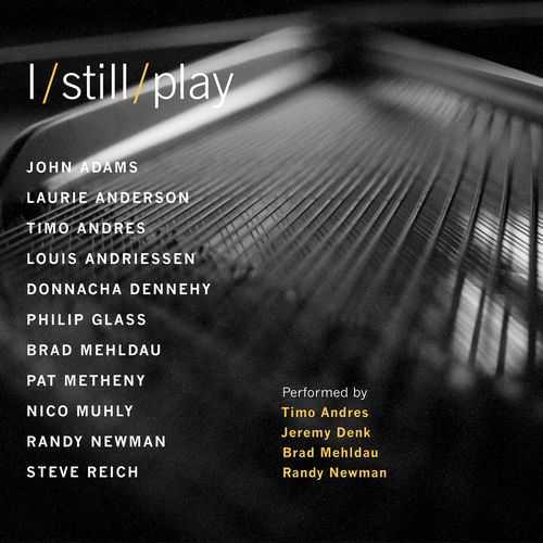 Timo Andres, Jeremy Denk, Brad Mehldau, Randy Newman - I Still Play (24/44 FLAC)