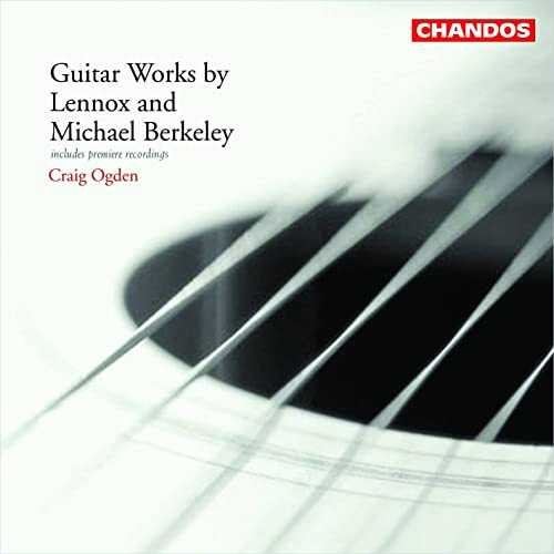 Craig Ogden - Guitar Works by Lennox and Michael Berkeley (24/96 FLAC)