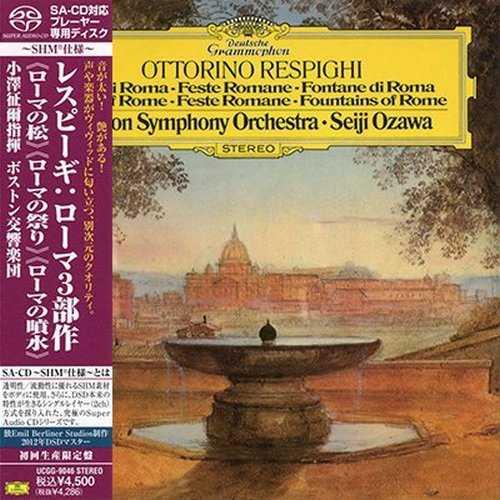 Ozawa: Respighi: Pini di Roma, Feste Romane, Fontane di Roma (SACD ISO)