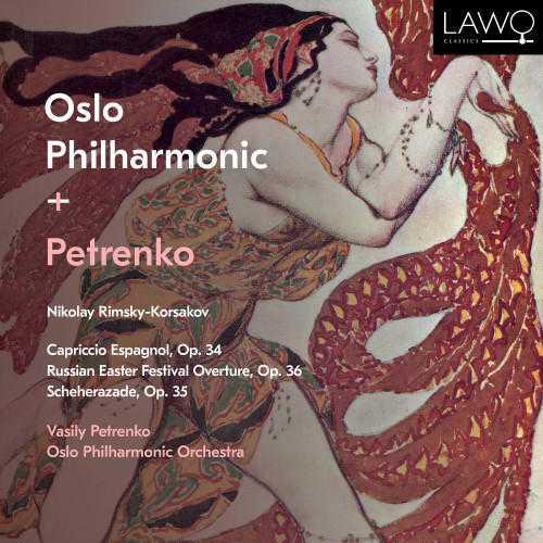 Petrenko: Rimsky-Korsakov - Capriccio espagnol op.34, Russian Easter Festival Overture op.36, Scheherazade op.35 (24/192 FLAC)