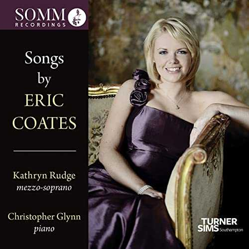Kathryn Rudge, Christopher Glynn - Songs by Eric Coates (24/88 FLAC)