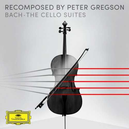 Recomposed by Peter Gregson: Bach - The Cello Suites (24/96 FLAC)
