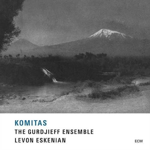 Komitas - The Gurdjieff Folk Instruments Ensemble, Levon Eskenia (24/96 FLAC)