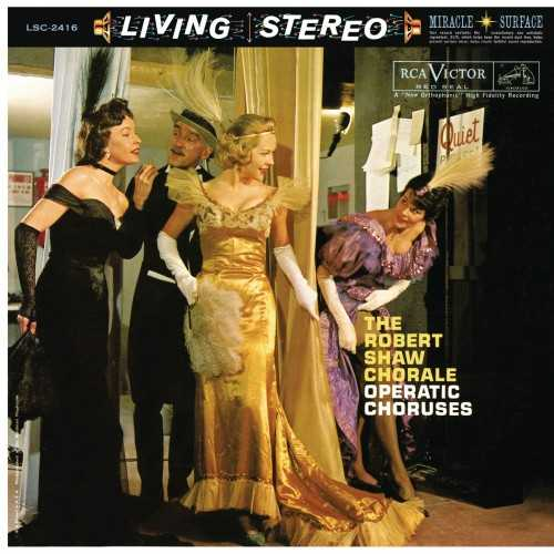 The Robert Shaw Chorale. Operatic Choruses (24/96 FLAC)